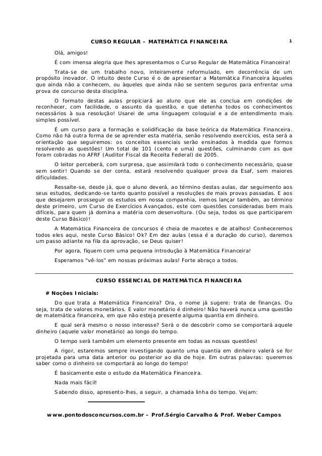 CURSO REGULAR – MATEMÁTICA FINANCEIRA www.pontodosconcursos.com.br – Prof.Sérgio Carvalho & Prof. Weber Campos 1 Olá, amig...