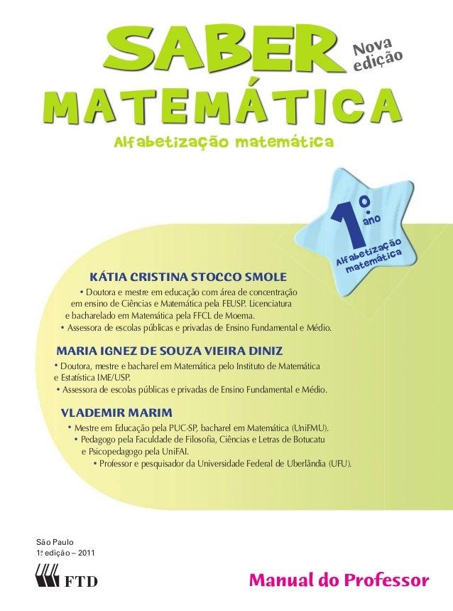São Paulo 1a . edição – 2011 SABER MATEMÁTICA Manual do Professor KÁTIA CRISTInA SToCCo SMoLe • Doutora e mestre em educaç...
