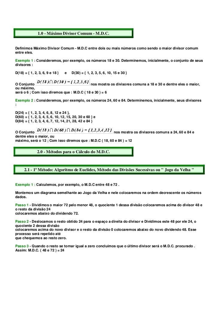 1.0 - Máximo Divisor Comum - M.D.C.Definimos Máximo Divisor Comum - M.D.C entre dois ou mais números como sendo o maior di...