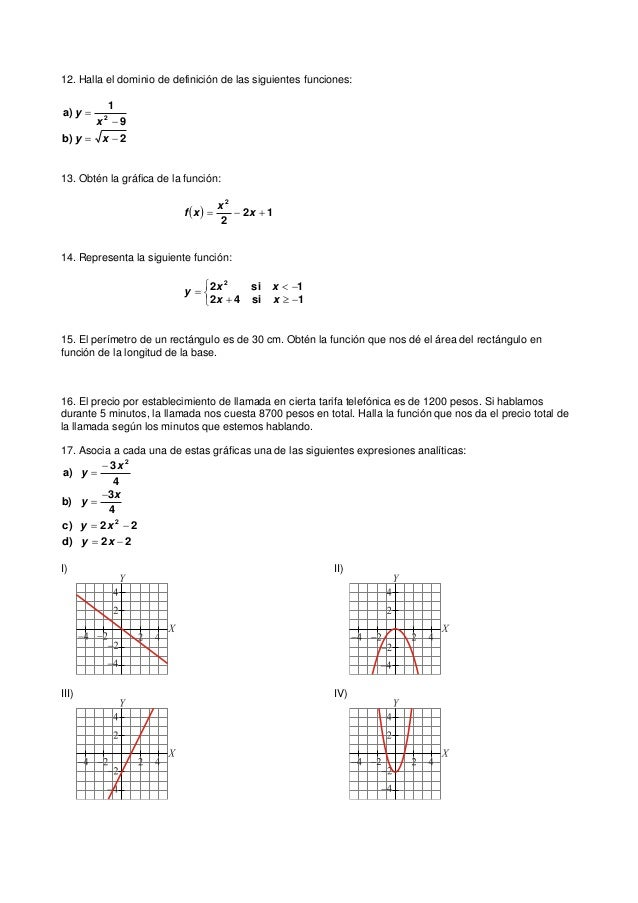 12. Halla el dominio de definición de las siguientes funciones: 9 1 a) 2   x y 2b)  xy 13. Obtén la gráfica de la func...
