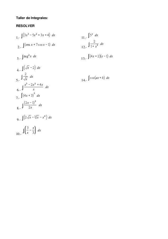 Taller de Integrales: RESOLVER 1.- 11.- 2.- 12.- 3.- 13.- 4.- 5.- 14.- 6.- 7.- 8.- 9.- 10.-
