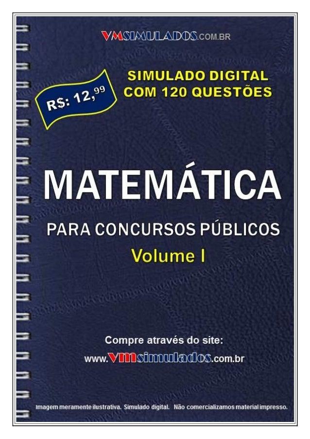 VMSIMULADOS.COM.BR  MATEMÁTICA PARA CONCURSOS PÚBLICOS - VOLUME I  www.vmsimulados.com.br  1