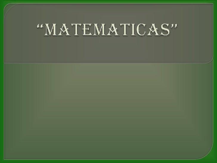 MATEMATICA PARA LA VIDA                          • Comprender los números, las diferentes formas de                       ...