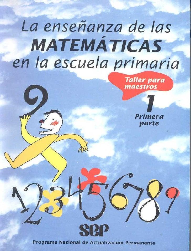 La enseñanza de las matematicas en la escuela primaria.TALLER PARA MAESTROS.primera parte