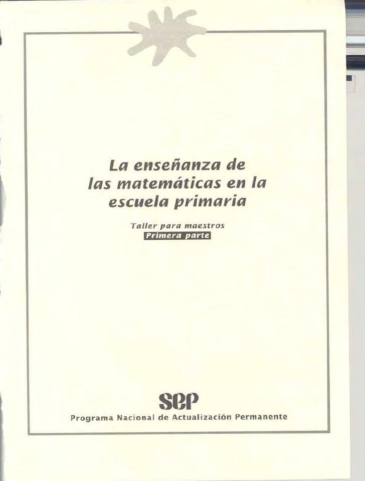 La enseñanza de las matematicas en la escuela primaria.TALLER PARA MAESTROS.primera parte Slide 2