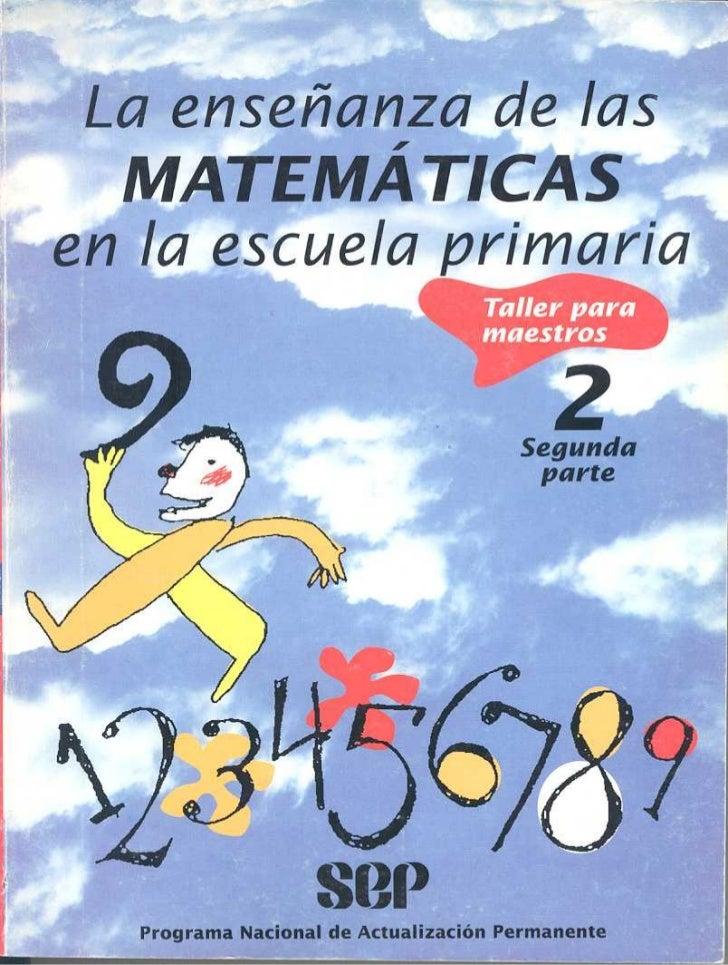 La enseñanza de las matematicas en la escuela primaria.TALLER PARA MAESTROS.segunda parte