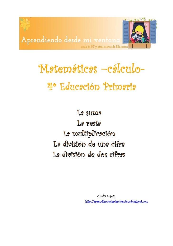 Matemáticas –cálculo-     4º Educación Primaria                      Noelia López              http://aprendie...