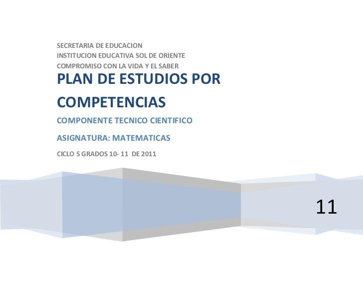 SECRETARIA DE EDUCACIONINSTITUCION EDUCATIVA SOL DE ORIENTECOMPROMISO CON LA VIDA Y EL SABERPLAN DE ESTUDIOS PORCOMPETENCI...