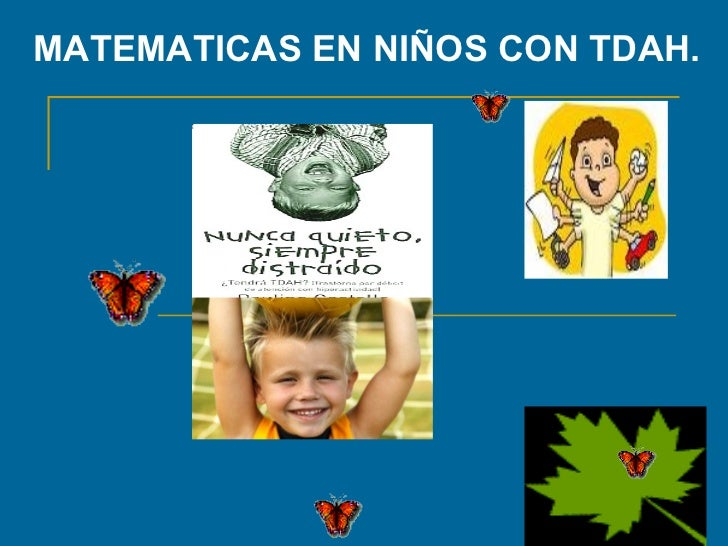 MATEMATICAS   EN NIÑOS CON TDAH.