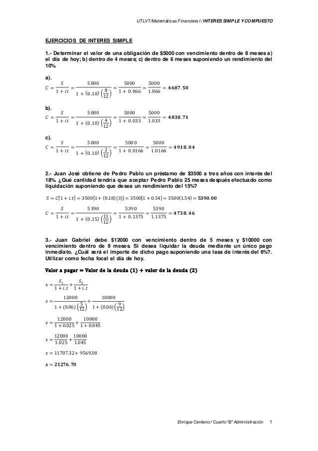 """UTLVT/Matemáticas Financiera I / INTERES SIM PLE Y COMPUESTO 1Enrique Centeno / Cuarto """"B"""" Administración EJERCICIOS DE IN..."""