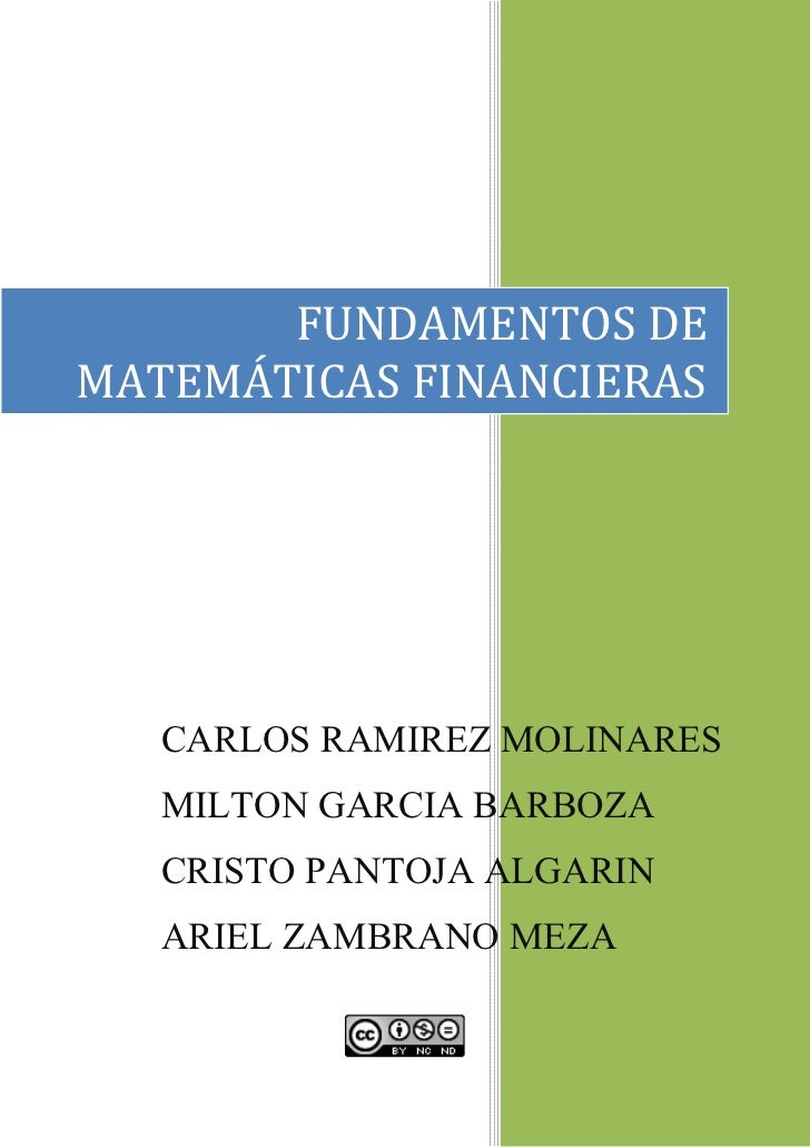 FUNDAMENTOS DEMATEMÁTICAS FINANCIERAS   CARLOS RAMIREZ MOLINARES   MILTON GARCIA BARBOZA   CRISTO PANTOJA ALGARIN   ARIEL ...