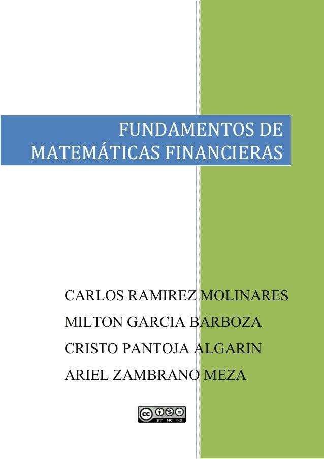FUNDAMENTOS DE MATEMÁTICAS FINANCIERAS  CARLOS RAMIREZ MOLINARES MILTON GARCIA BARBOZA CRISTO PANTOJA ALGARIN ARIEL ZAMBRA...