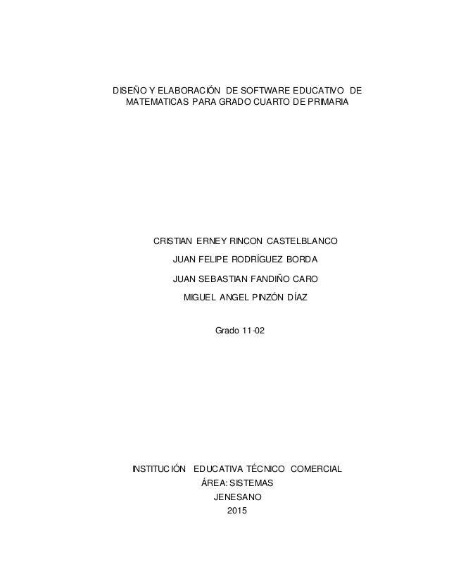 DISEÑO Y ELABORACIÓN DE SOFTWARE EDUCATIVO DE MATEMATICAS PARA GRADO CUARTO DE PRIMARIA CRISTIAN ERNEY RINCON CASTELBLANCO...