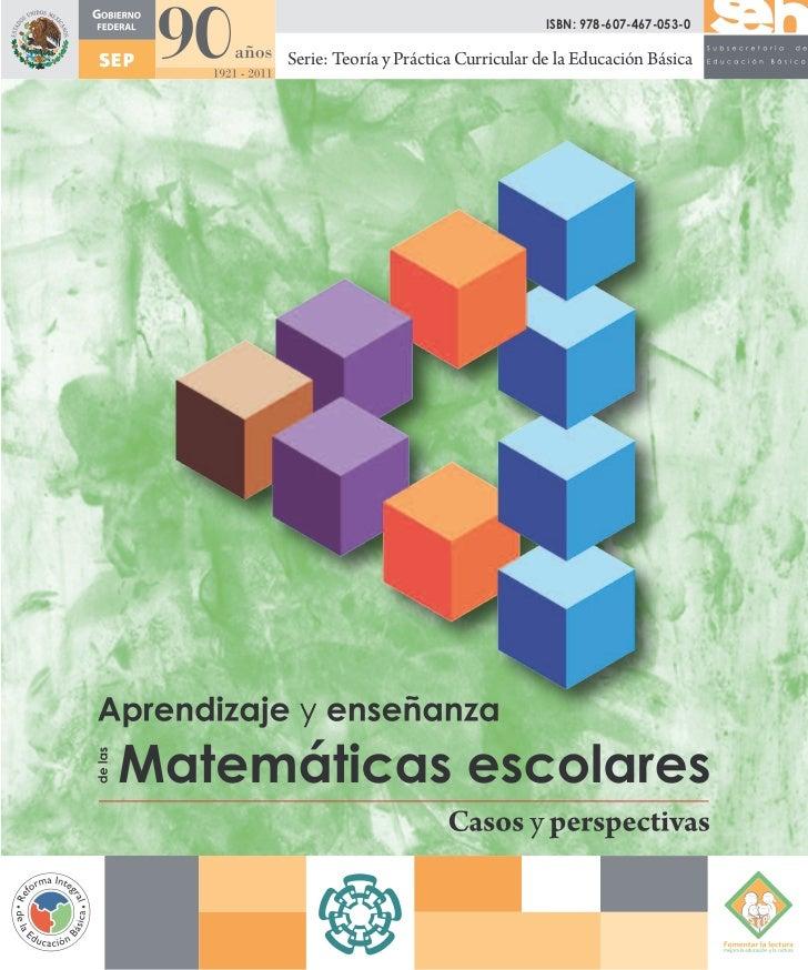 ISBN: 978-607-467-053-0Serie: Teoría y Práctica Curricular de la Educación Básica