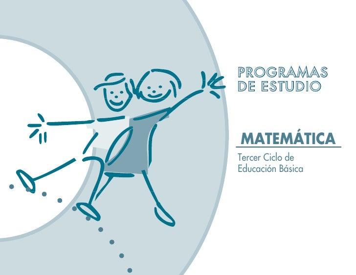 PROGRAMAS DE ESTUDIO    MATEMÁTICA Tercer Ciclo de Educación Básica