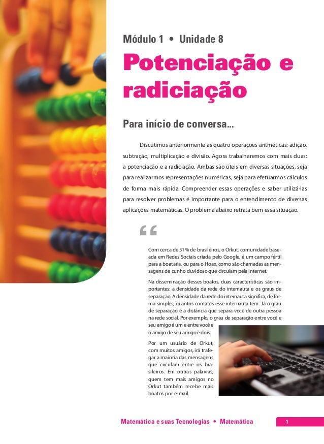 Matemática e suas Tecnologias • Matemática 1 Módulo 1 • Unidade 8 Potenciação e radiciação Para início de conversa... ...