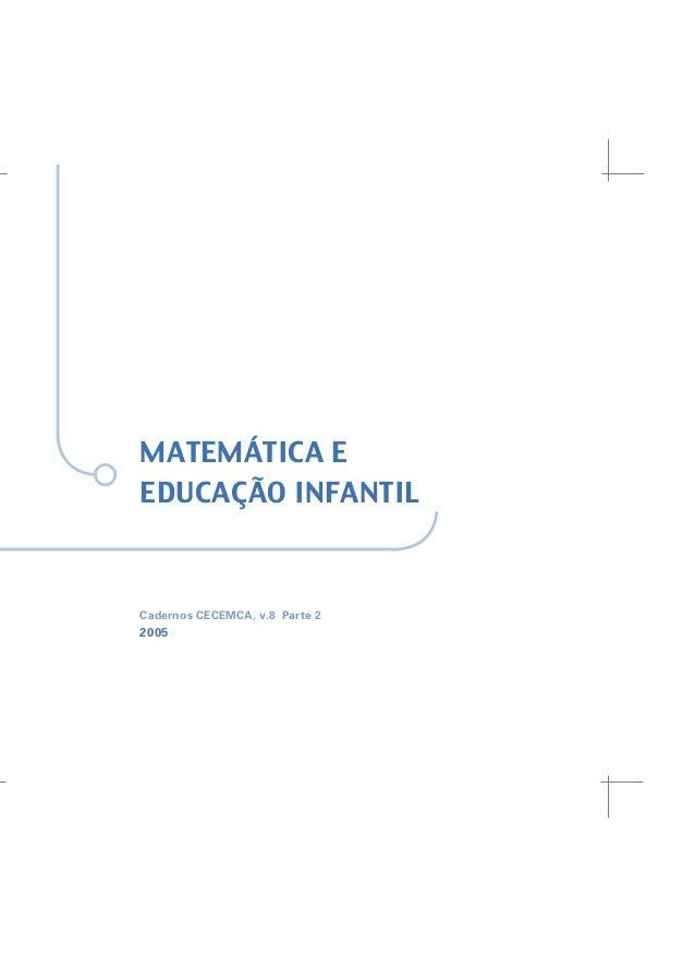 MATEMÁTICA EEDUCAÇÃO INFANTILCadernos CECEMCA, v.8 Parte 22005