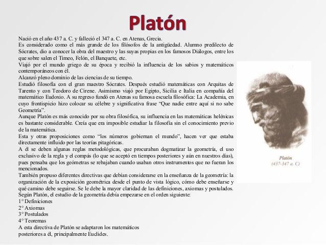 Nació en el año 437 a. C. y falleció el 347 a. C. en Atenas, Grecia. Es considerado como el más grande de los filósofos de...