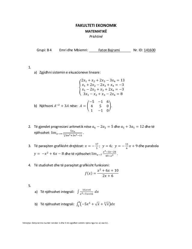 FAKULTETI EKONOMIK MATEMATIKË Prishtinë  Grupi: B 4  Emri dhe Mbiemri:  Faton Bajrami  Nr. ID: 141600  1. a) Zgjidhni sist...