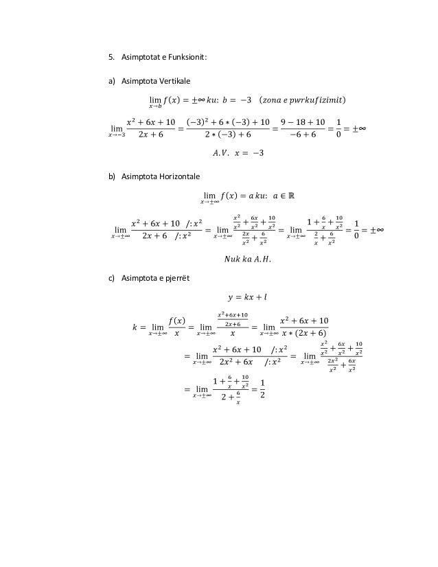 5. Asimptotat e Funksionit: a) Asimptota Vertikale  b) Asimptota Horizontale  c) Asimptota e pjerrët