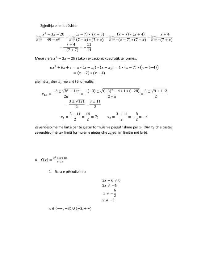 Zgjedhja e limitit është:  Meqë vlera  gjejmë  i takon ekuacionit kuadratik të formës:  me anë të formulës:  Zëvendësojmë ...