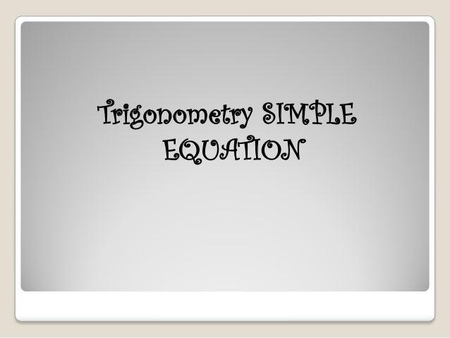 Trigonometry SIMPLE     EQUATION