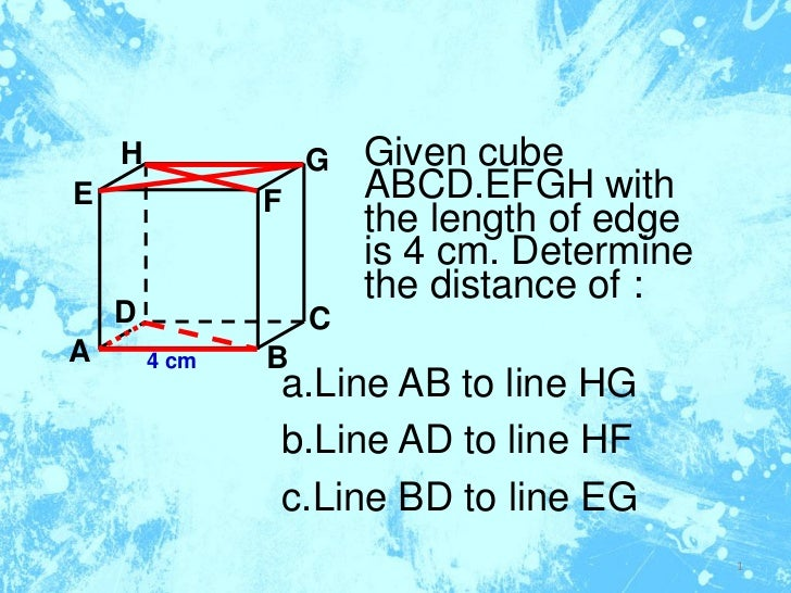 H              G   Given cubeE              F       ABCD.EFGH with                       the length of edge               ...