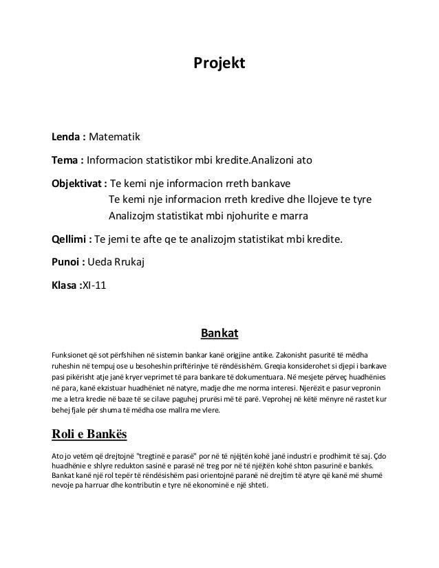 Projekt Lenda : Matematik Tema : Informacion statistikor mbi kredite.Analizoni ato Objektivat : Te kemi nje informacion rr...