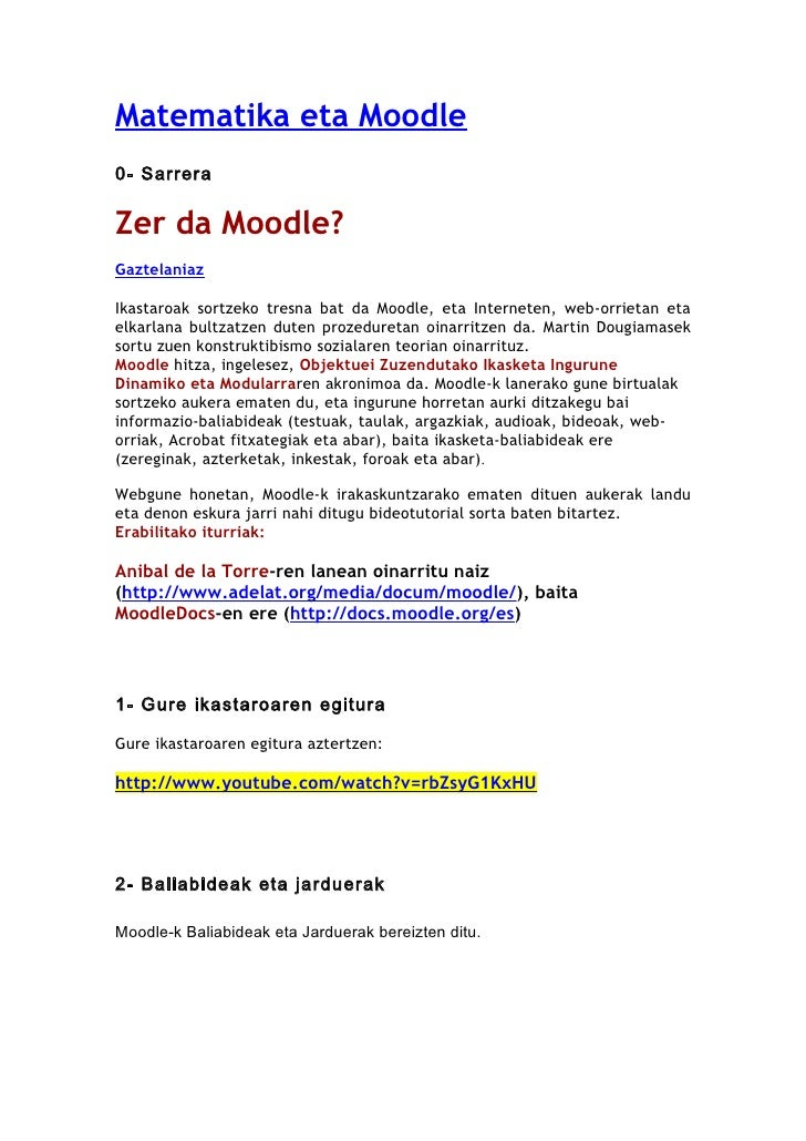 Matematika eta Moodle0- SarreraZer da Moodle?GaztelaniazIkastaroak sortzeko tresna bat da Moodle, eta Interneten, web-orri...