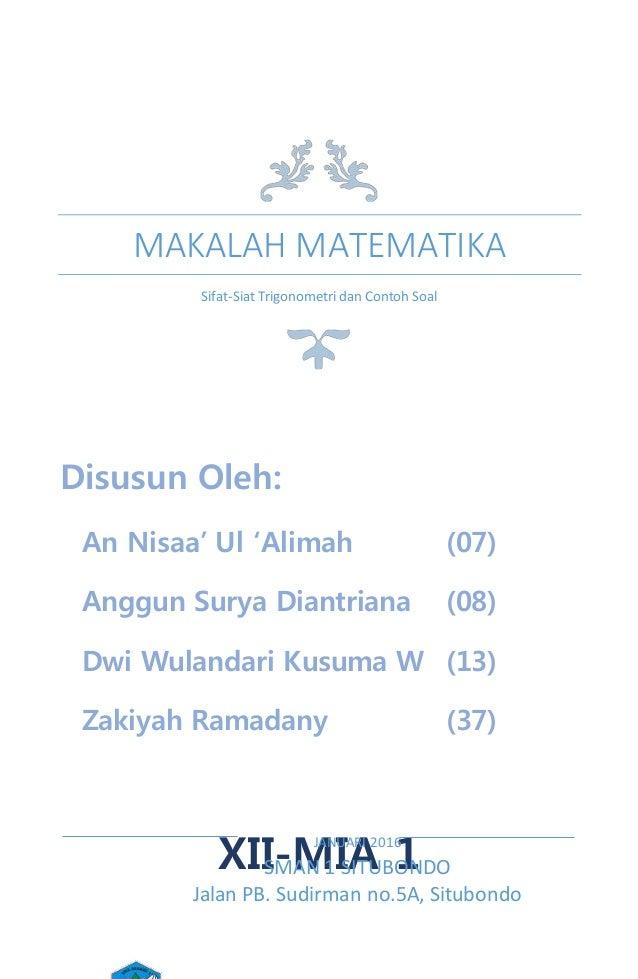 MAKALAH MATEMATIKA Sifat-Siat Trigonometri dan Contoh Soal Disusun Oleh: An Nisaa' Ul 'Alimah (07) Anggun Surya Diantriana...
