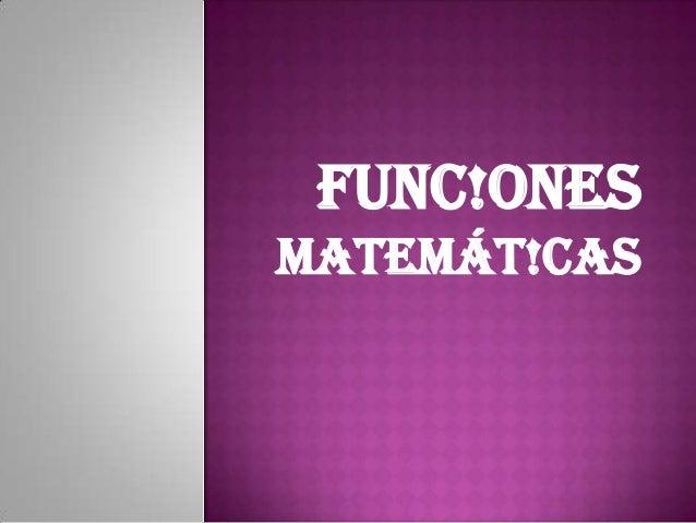 Func!ones matemát!cas