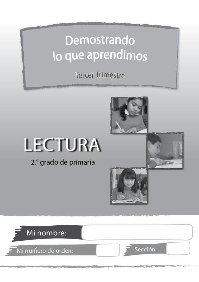 2.° grado de primaria LECTURA Mi nombre: Sección:Mi numero de orden: Demostrando lo que aprendimos Tercer Trimestre