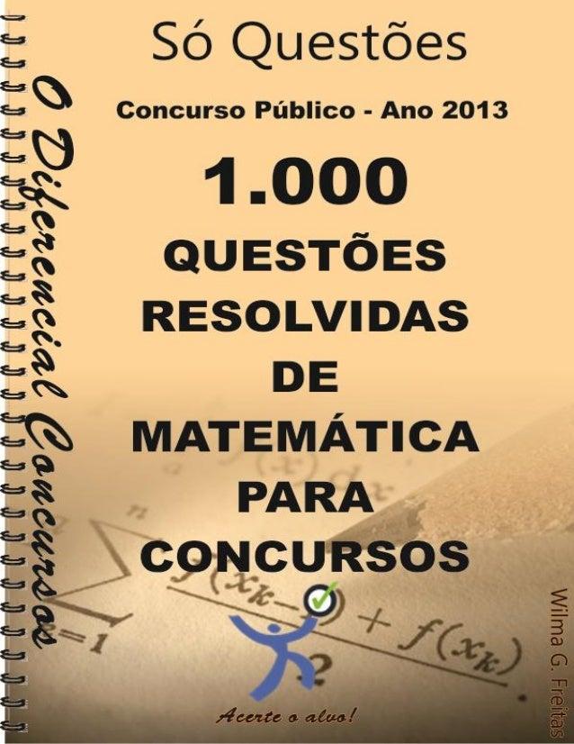 www.odiferencialconcursos.com.br  1  Você pode ter, fazer ou ser o que quiser  Ano 2013