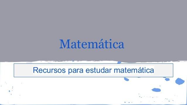 Matemática Recursos para estudar matemática