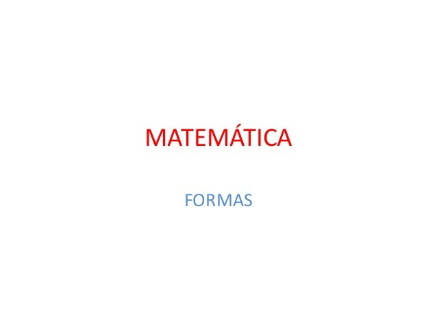MATEMÁTICA FORMAS