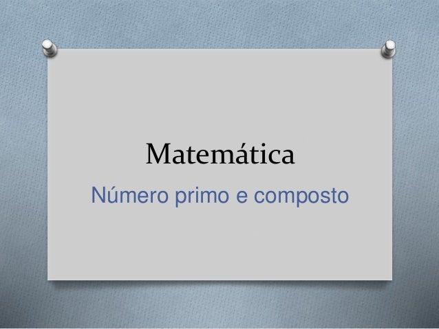 Matemática Número primo e composto