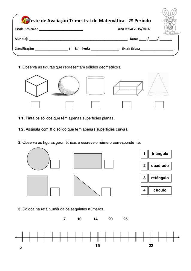 Teste de Avaliação Trimestral de Matemática - 2º Período Escola Básica de _________________________ Ano letivo 2015/2016 A...