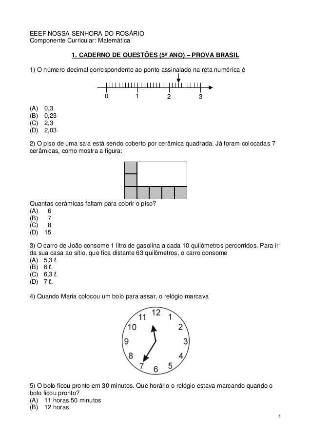 1 EEEF NOSSA SENHORA DO ROSÁRIO Componente Curricular: Matemática 1. CADERNO DE QUESTÕES (5º ANO) – PROVA BRASIL 1) O núme...