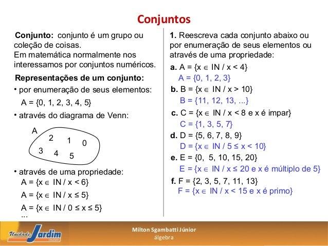 Conjuntos Conjunto: conjunto é um grupo ou             1. Reescreva cada conjunto abaixo oucoleção de coisas.             ...