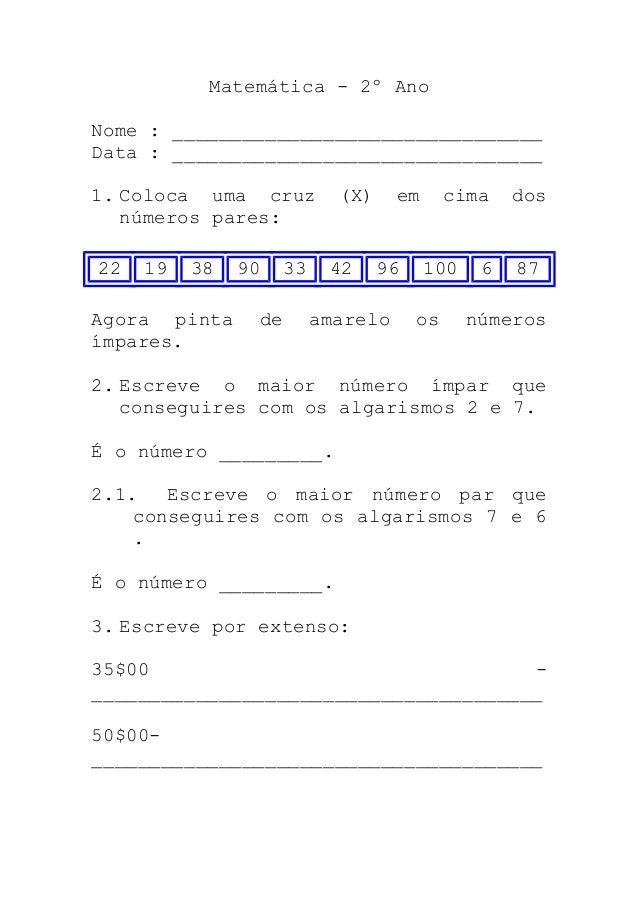 Matemática - 2º Ano Nome : ________________________________ Data : ________________________________ 1. Coloca uma cruz (X)...
