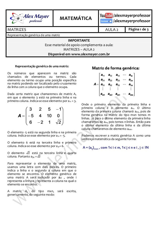 . MATEMÁTICA . MATRIZES AULA 2 Página 1 de 3 Representação genérica de uma matriz IMPORTANTE Esse material de apoio comple...