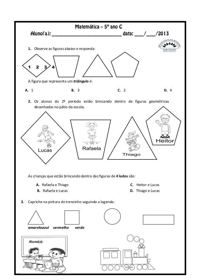 Matemática – 5º ano C Aluno(a): ______________________________ data: ____/____/2013 1. Observe as figuras abaixo e respond...