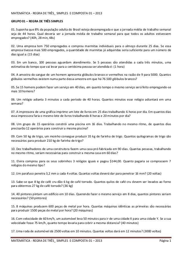 MATEMÁTICA - REGRA DE TRÊS_ SIMPLES E COMPOSTA 01 – 2013 Página 1 MATEMÁTICA - REGRA DE TRÊS_ SIMPLES E COMPOSTA 01 – 2013...