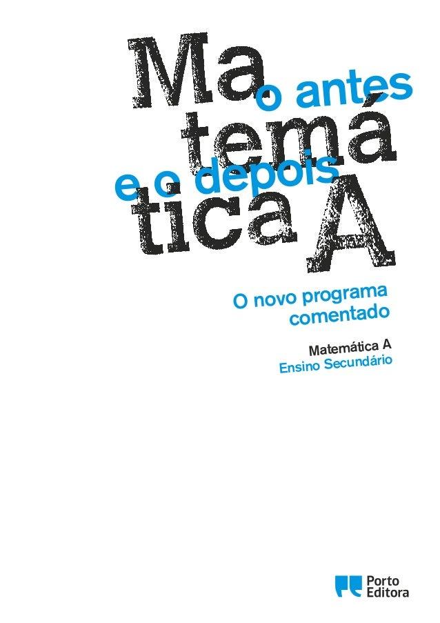Oo Matemática A Ensino Secundário O novo programa comentado o antes e o depois MASECAD_20144543_F01_02.indd 1 3/5/15 1:49 ...