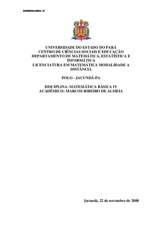MATEMÁTICA BÁSICA – IV              UNIVERSIDADE DO ESTADO DO PARÁ           CENTRO DE CIÊNCIAS SOCIAIS E EDUCAÇÃO        ...