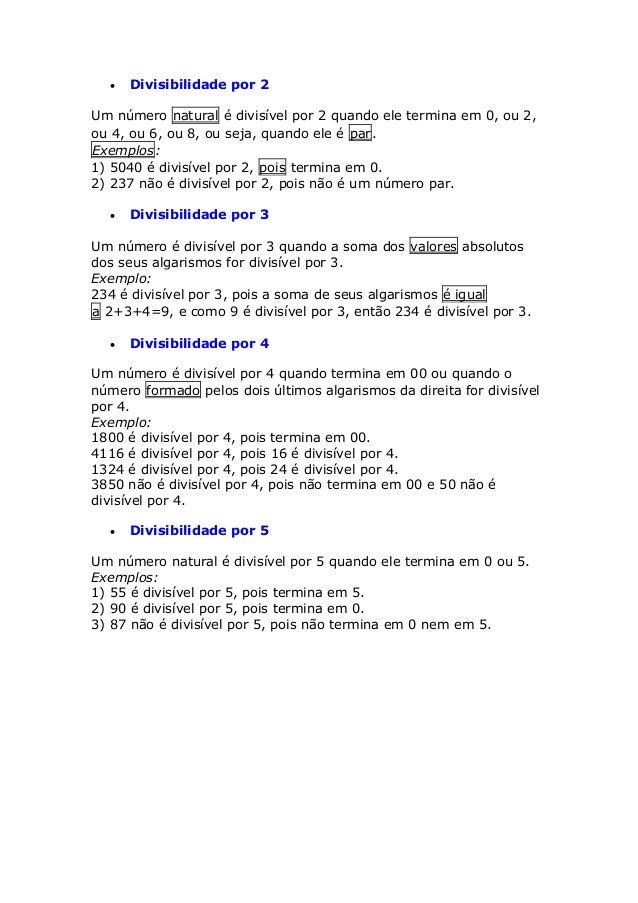  Divisibilidade por 2 Um número natural é divisível por 2 quando ele termina em 0, ou 2, ou 4, ou 6, ou 8, ou seja, quand...