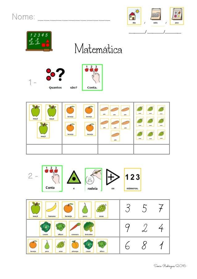 Matemática 1 - 2 - 3 5 7 9 2 4 6 8 1 Nome: ____________ _________/ _________/_________ Conta rodeia Sónia Rodrigues/2016