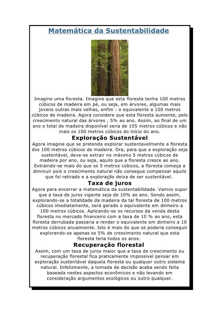 Matemática da Sustentabilidade       Imagine uma floresta. Imagine que esta floresta tenha 100 metros     cúbicos de madei...