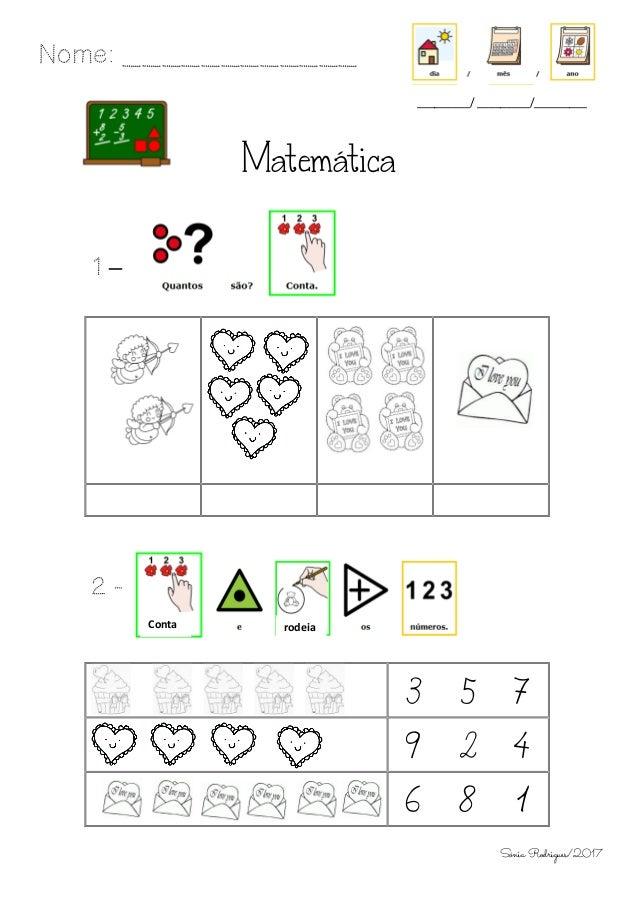 Matemática 1 – 2 - 3 5 7 9 2 4 6 8 1 Nome: ____________ _________/ _________/_________ Conta rodeia Sónia Rodrigues/2017