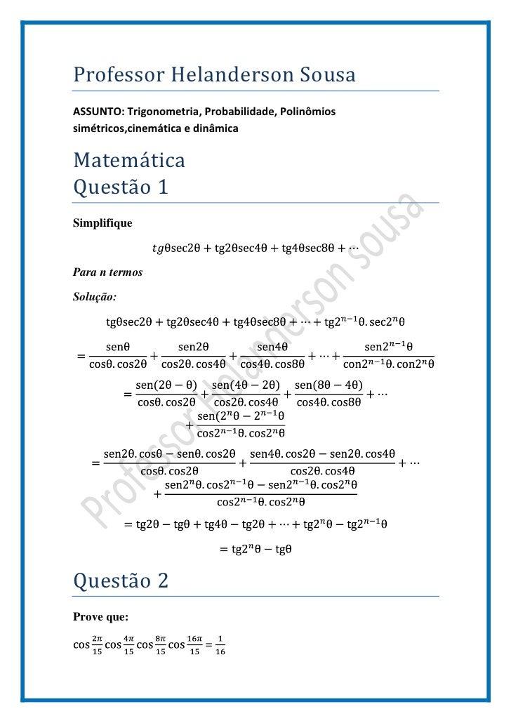 Professor Helanderson SousaASSUNTO: Trigonometria, Probabilidade, Polinômiossimétricos,cinemática e dinâmicaMatemáticaQues...